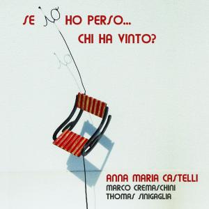 Anna Maria Castelli - Copertina - Se Io Ho Perso Chi Ha Vinto